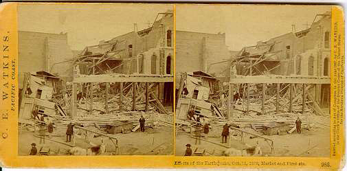 Watkins #985 - Effects of the Earthquake, Oct. 21, 1868, Market and First sts.